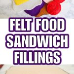 Felt Food Sandwich Fillings