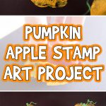Pumpkin Apple Preschool Stamp Art Project