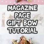 Recycled Magazine Page Gift Bow Tutorial