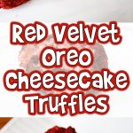 Red Velvet Oreo Cheesecake Truffles