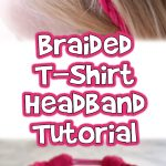 Braided T-Shirt Headband Tutorial