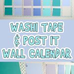 Washi Tape and Post It Wall Calendar