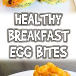 Healthy Breakfast Egg Bites
