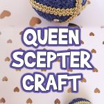 Queen Scepter Craft