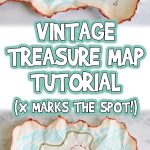 Vintage Treasure Map Craft Tutorial (X Marks the Spot!)