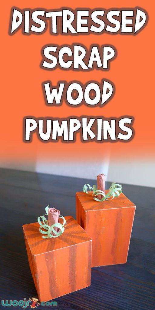 Distressed Scrap Wood Pumpkins