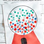 100 Days of School Art Project Gum Ball Machine