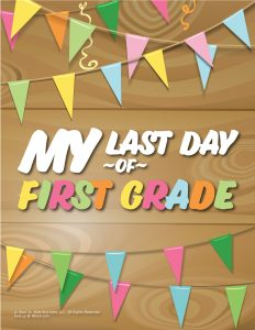 Last Day of 1st Grade Sign - Wood