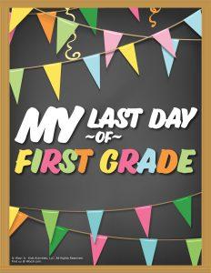 Last Day of 1st Grade Sign - Chalkboard