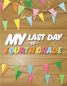 Last Day of 4th Grade Sign - Wood