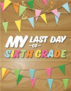 Last Day of 6th Grade Sign - Wood