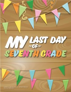 Last Day of 7th Grade Sign - Wood