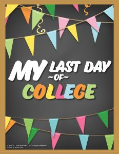 Last Day of College Sign - Chalkboard