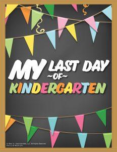 Last Day of Kindergarten Sign - Chalkboard