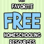 My Favorite Free Homeschooling Resources