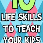 10 Life Skills to Teach Your Kids This Summer