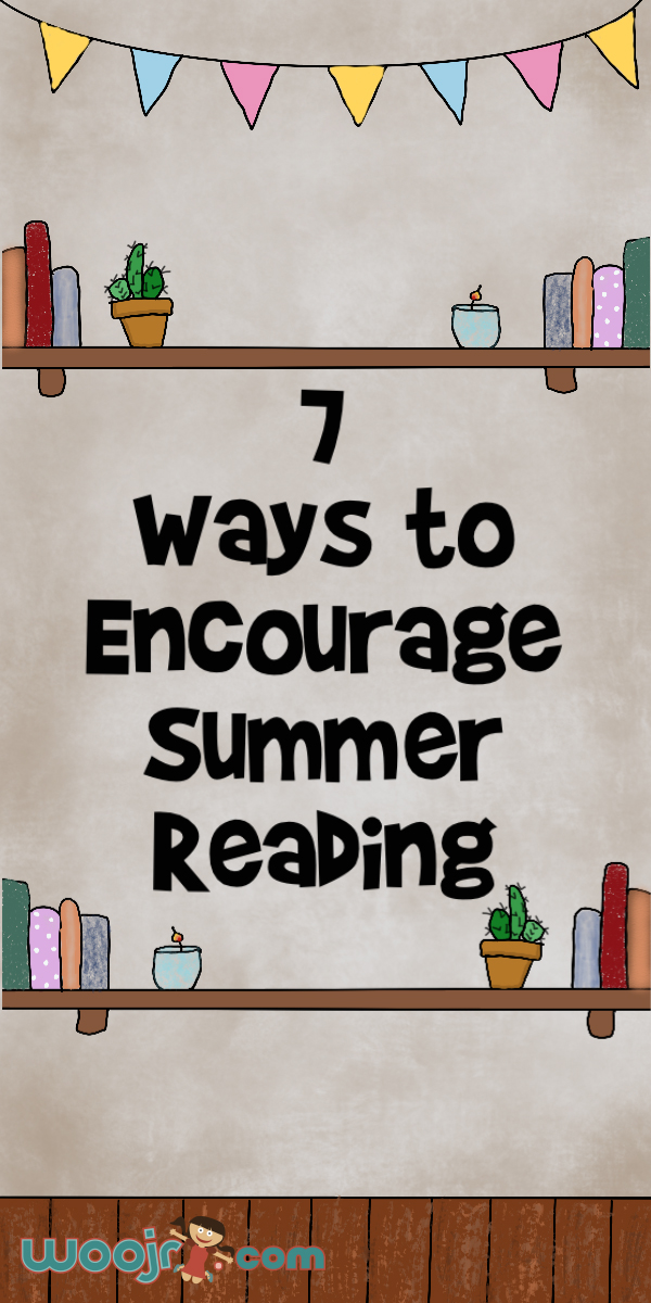 7 Ways to Encourage Summer Reading