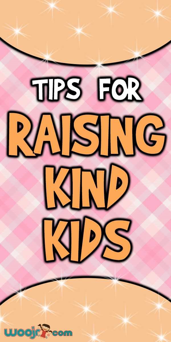 Tips For Raising Kind Kids